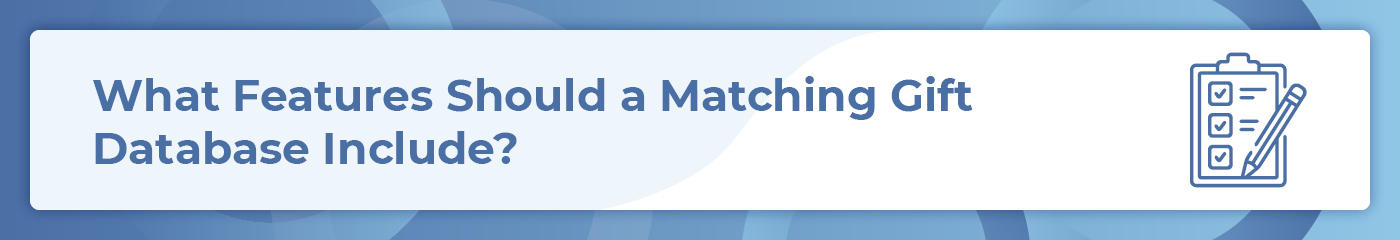 What features should a matching gift database include?