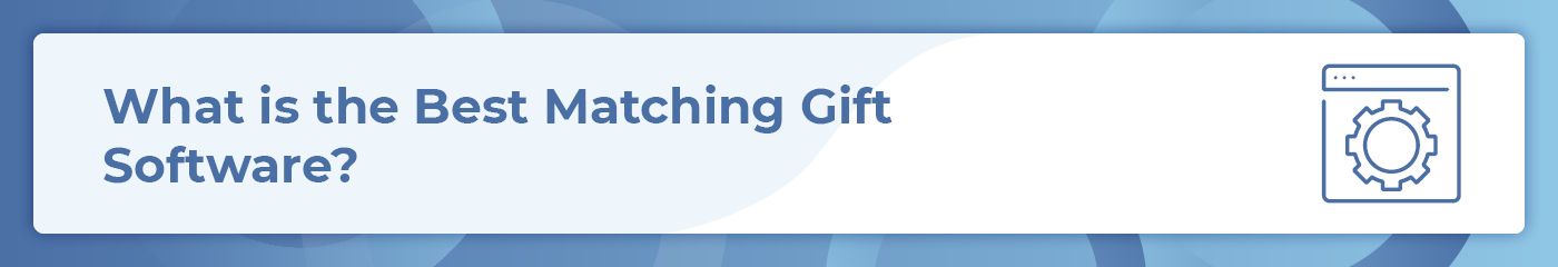 What is the best matching gift software?