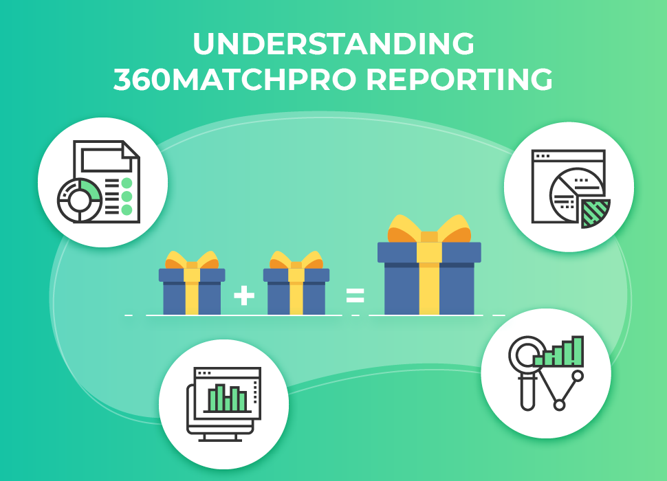 Understand 360MatchPro Reporting